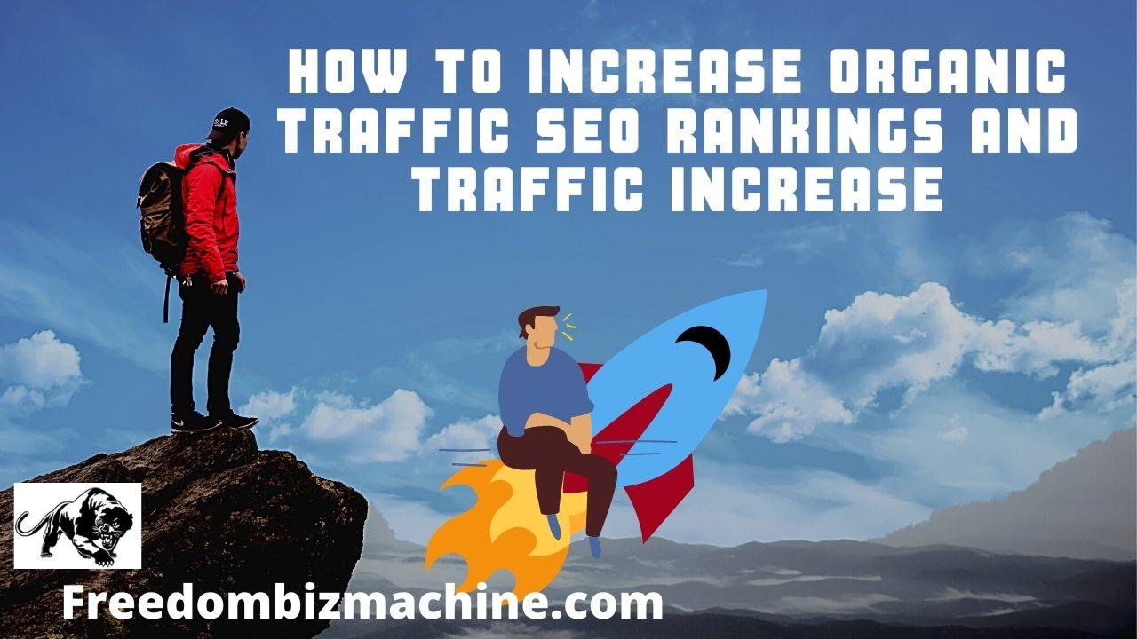 How to increase organic traffic SEO rankings and traffic increase