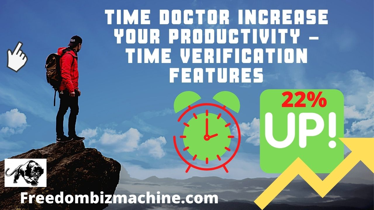 Time Doctor Increase Your Productivity -Time Verification Features