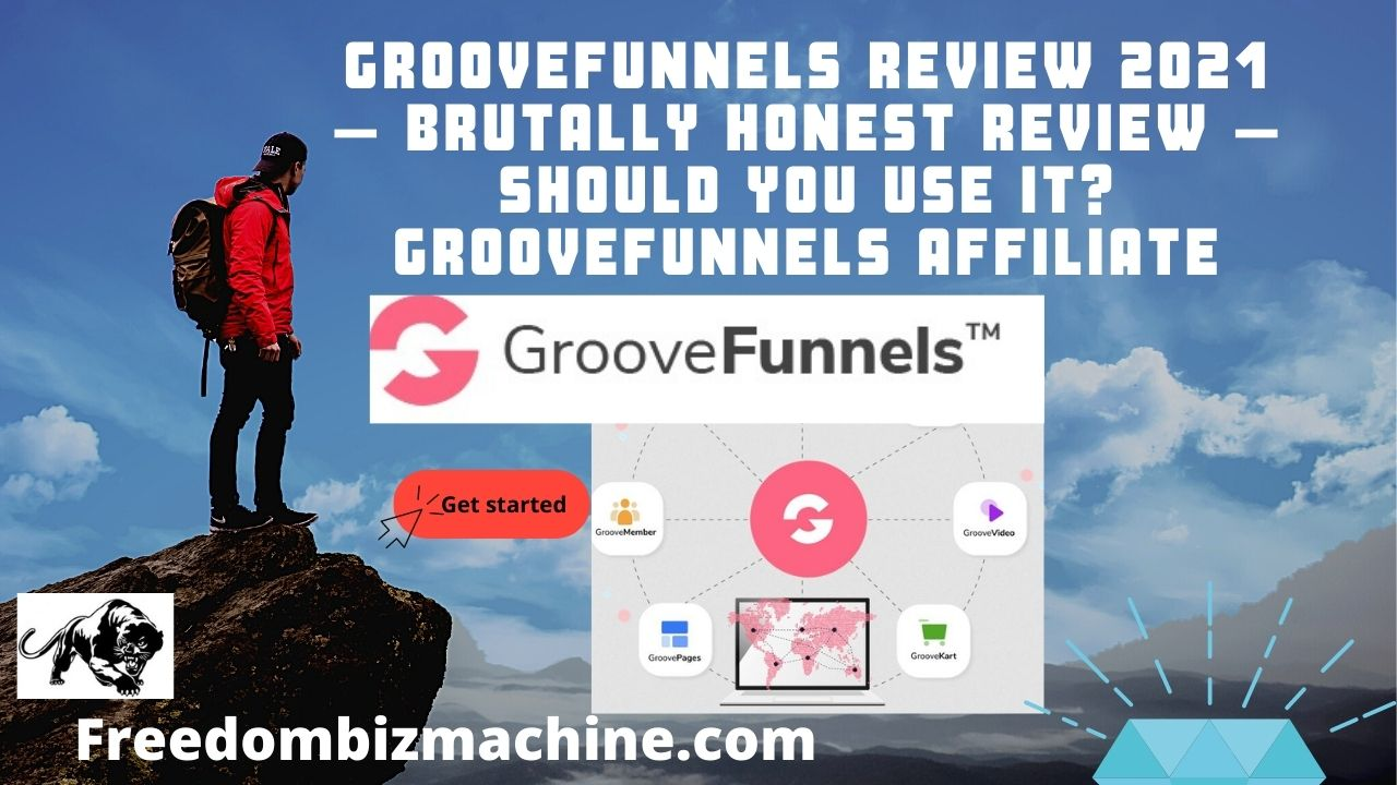 GrooveFunnels Review 2021 – Brutally Honest Review – Should you use it GrooveFunnels Affiliate