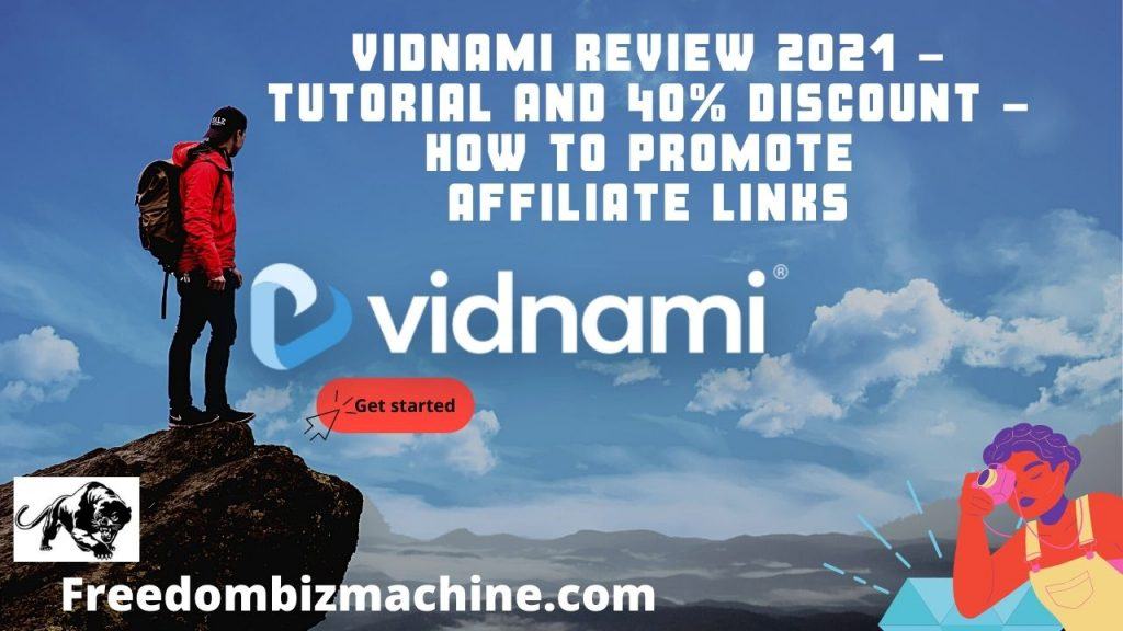 Vidnami Review 2021 - Tutorial and 40% DISCOUNT - How To Promote Affiliate Links