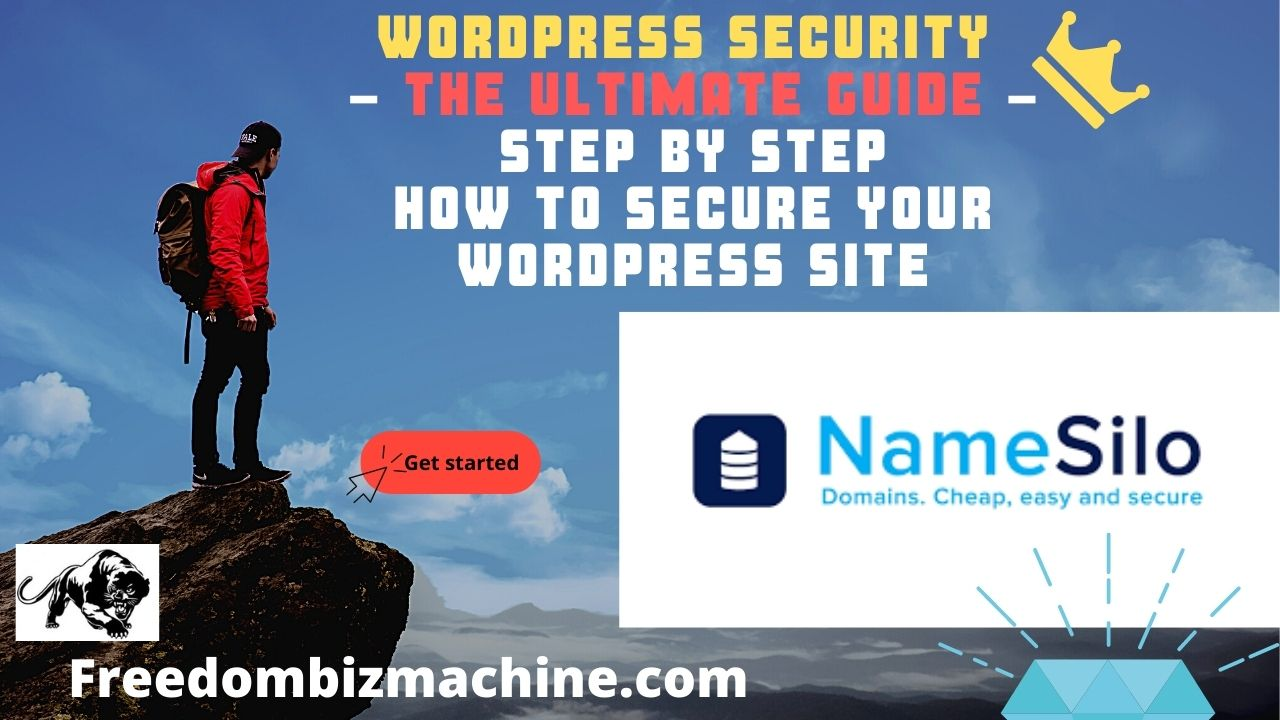 WordPress Security The Ultimate Guide - Step by Step How To Secure Your WordPress Site