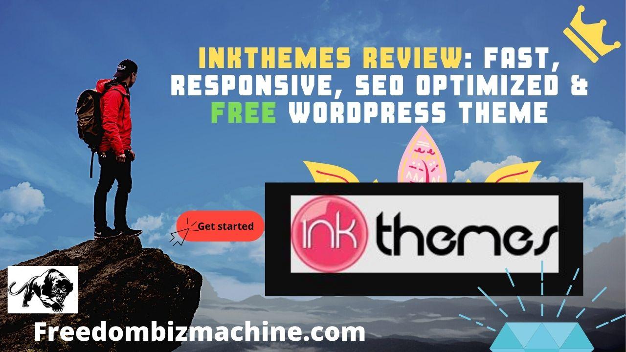 InkThemes Review Fast, Responsive, SEO Optimized & FREE WordPress Theme