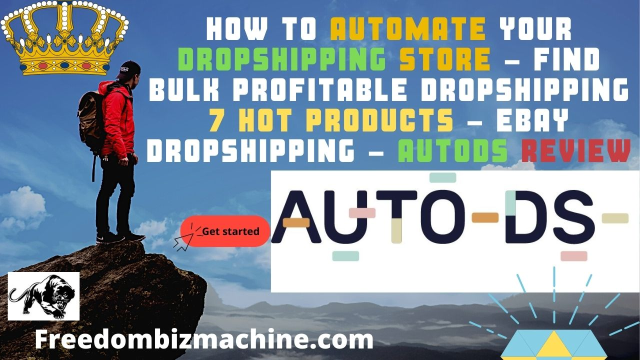 How To Automate Your Dropshipping Store - Find Bulk Profitable Dropshipping 7 Hot Products - eBay Dropshipping - AutoDS Review