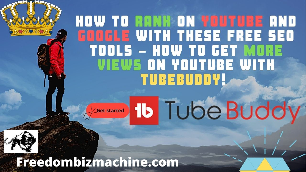 How to Rank on YouTube and Google With These Free SEO Tools - How to Get More Views on YouTube With Tubebuddy!