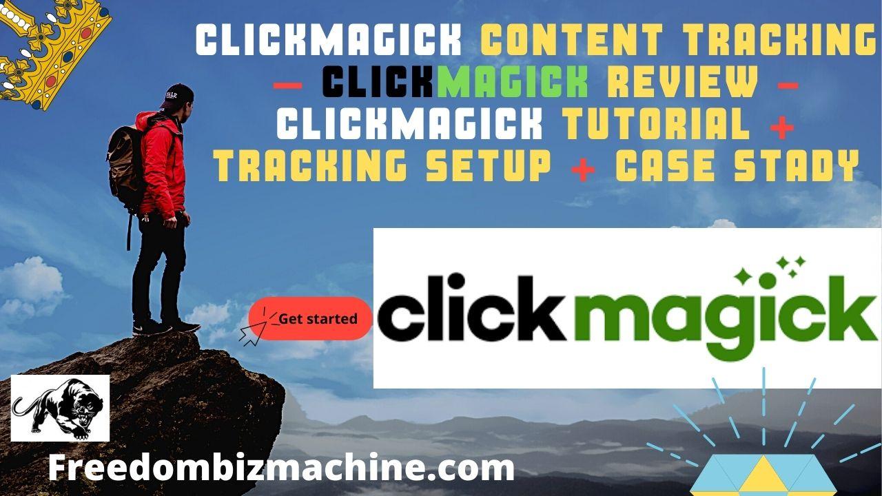 Clickmagick Content Tracking – Clickmagick Review - Clickmagick Tutorial + Tracking Setup + Case Stady