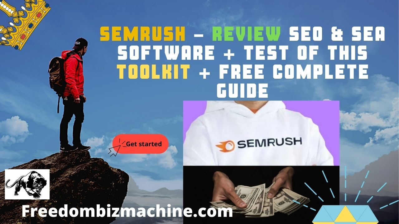 SEMrush - Review SEO & SEA Software + Test of this toolkit + Free Complete Guide