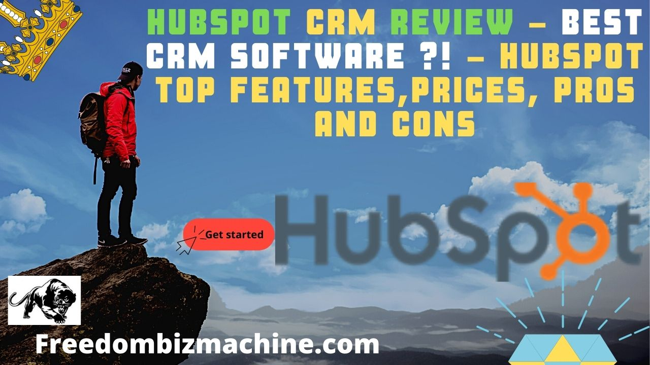 Hubspot CRM Review - BEST CRM Software ! - Hubspot Top Features,Prices, Pros And Cons