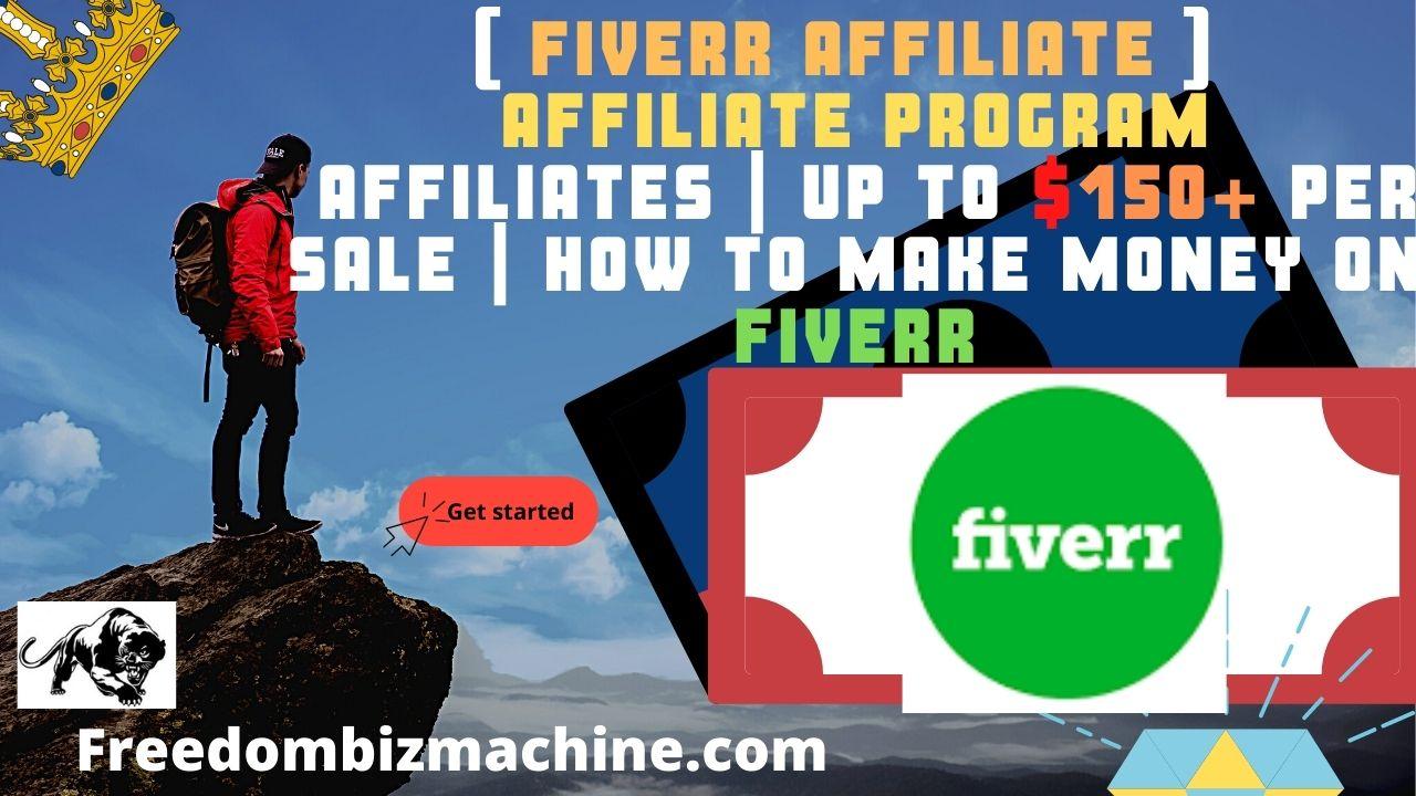 [ FIVERR AFFILIATE ] Affiliate Program Affiliates - Up to $150+ per Sale - How To Make Money On Fiverr